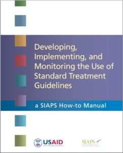 Developing, Implementing, and Monitoring the Use of Standard Treatment Guidelines: A How-to Manual